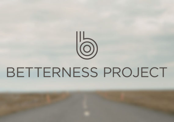 Betterness Project
